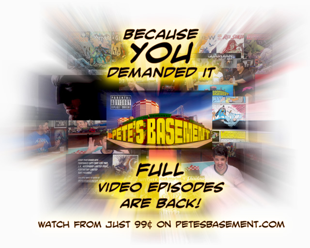 Because you demanded it Pete's Basement full video episodes are back!